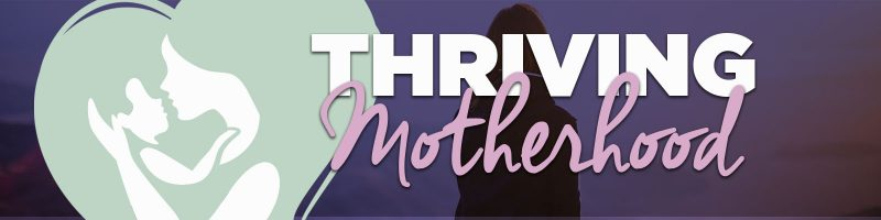 Thriving Motherhood